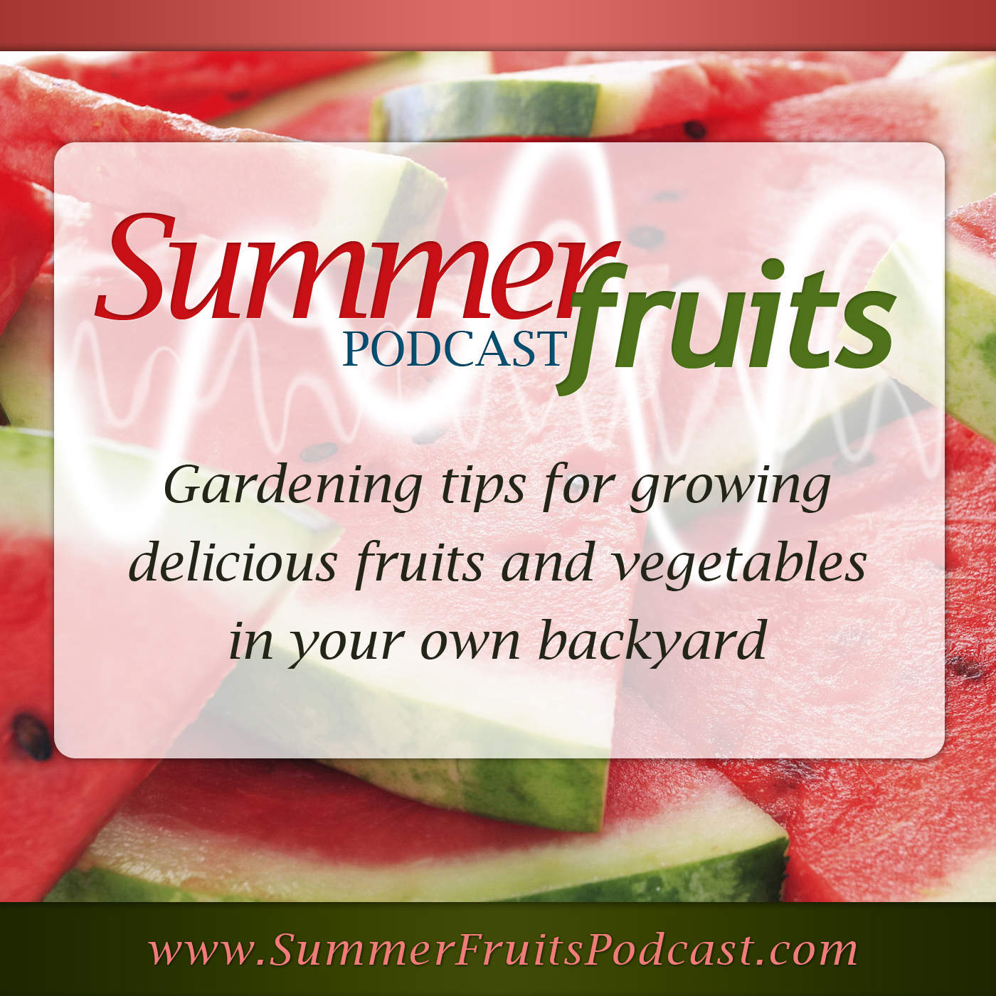Summer Fruits Podcast