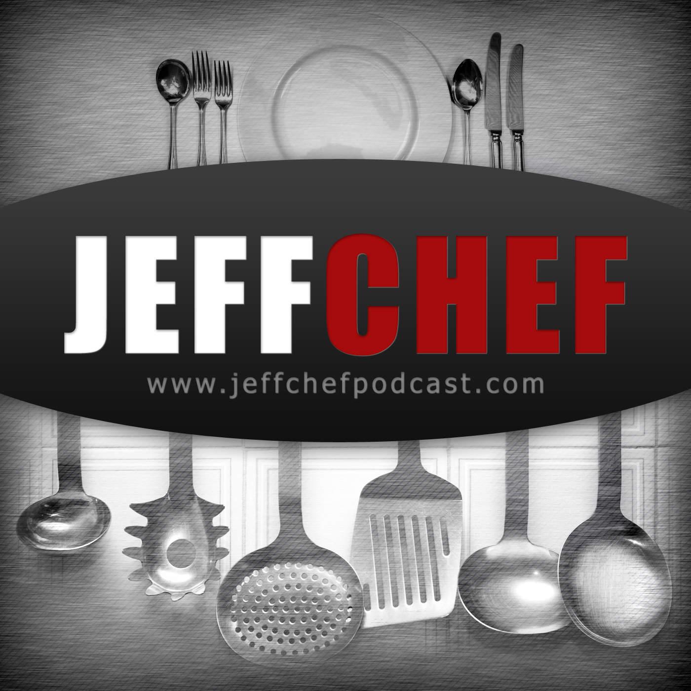 Jeff Chef Podcast