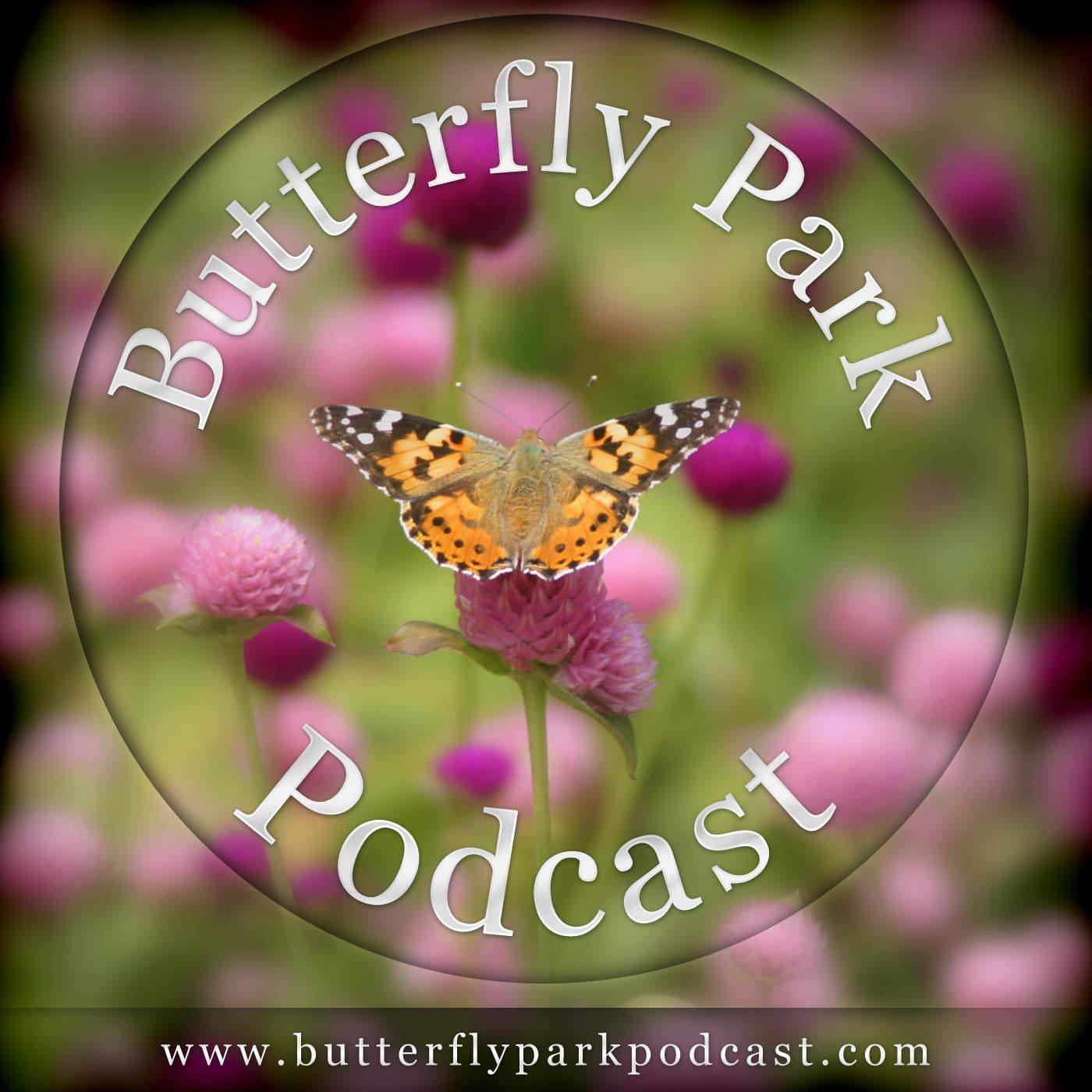 Butterfly Park Podcast