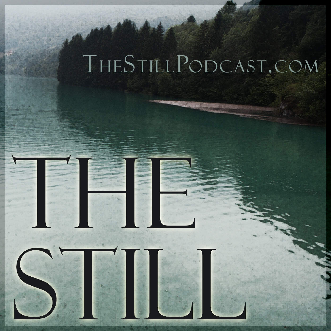 The Still Podcast