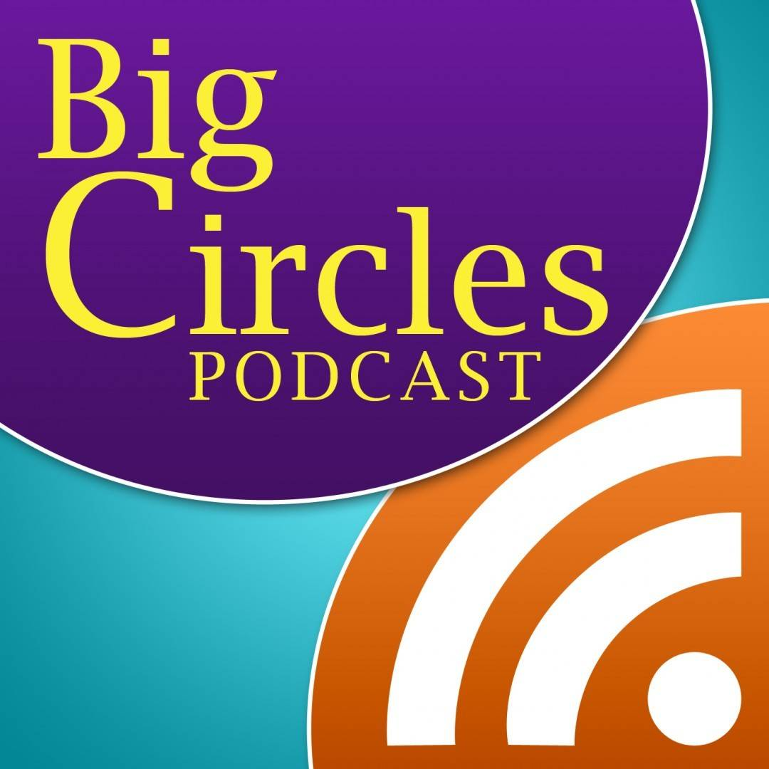 Big Circles Podcast